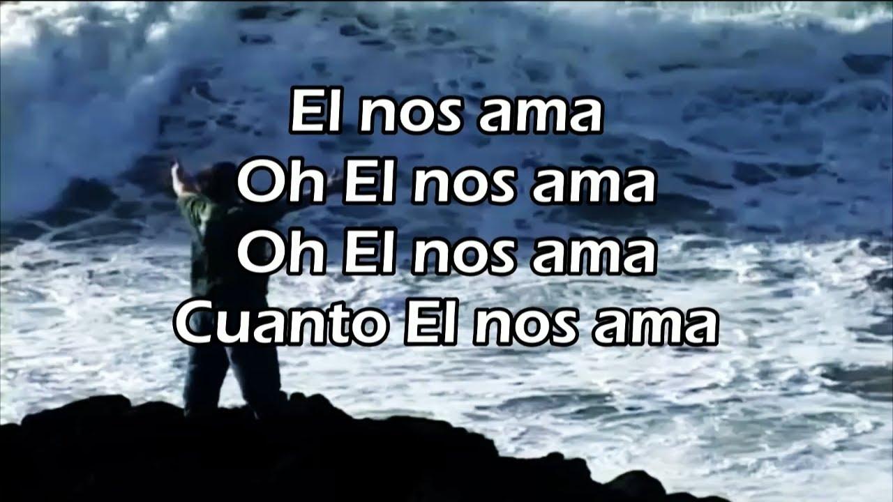 El Nos Ama | How He Loves Us Spanish | Musica Cristiana