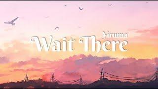 Wait There - Yiruma