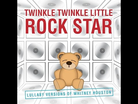 I Will Always Love You Lullaby Versions of Whitney Houston by Twinkle Twinkle Little Rock Star