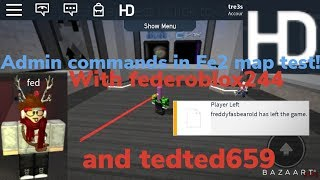 Admin commands in fe2 map test! No hacks! w/ federoblox244 & tedted659
