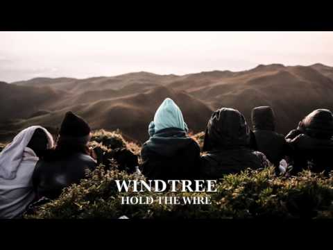 Windtree - Hold The Wire
