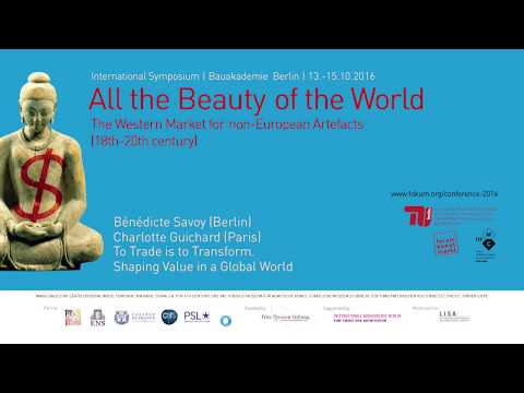 All the Beauty of the World - 02 To Trade is to Transform. Shaping Value in a Global World