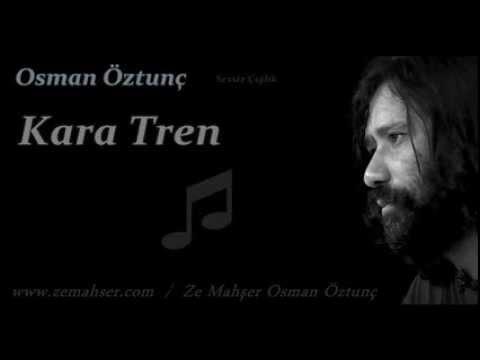 Kara Tren (Osman Öztunç)