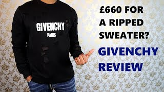 Ripped Sweater costs £660! Givenchy Destroyed Sweatshirt Review