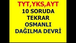 TYT, YKS , AYT 10 SORUDA TARİH GENEL TEKRAR OSMANLI DAĞILMA DEVRİ