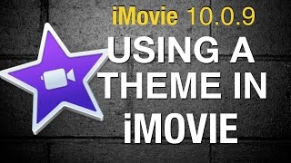 Using a Theme in iMovie 10 - 2015