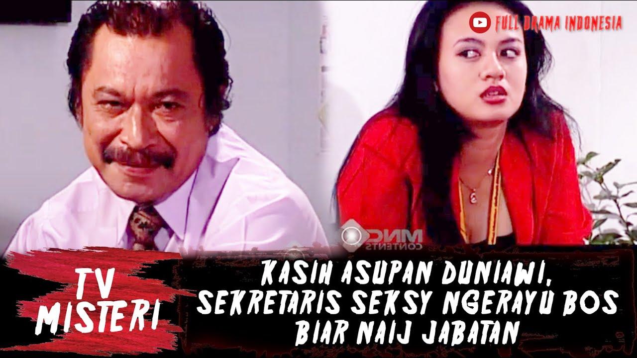 Download KASIH ASUPAN DUNIAWI, SEKRETARIS SEKSY NGERAYU BOS BIAR NAIJ JABATAN - TV MISTERI