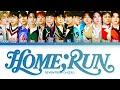 SEVENTEEN HOME;RUN Lyrics 세븐틴 HOME;RUN 가사 Color Coded Lyrics/Han/Rom/Eng