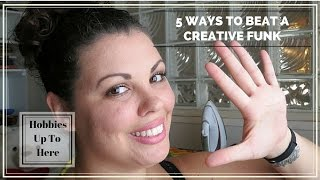 5 Ways To Beat That Creative Funk