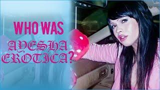 Who Was Ayesha Erotica?