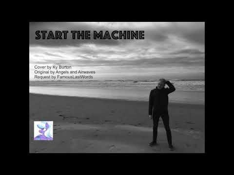 Start the Machine - Ky Burton Cover (FamousLastWords Request)