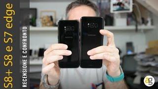 Recensione Samsung Galaxy S8 plus e confronto S8 e S7 edge
