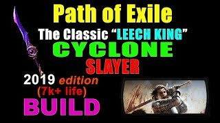 """CYCLONE """"LEECH KING"""" (2018 Edition) SLAYER BUILD for Path of Exile (FINAL)"""