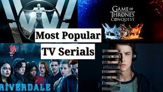 Top 10 Most Popular TV Serials of All Time