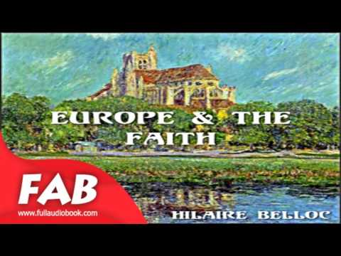 Europe and the Faith Full Audiobook by Hilaire BELLOC by History , Christianity - Other