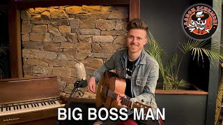 Big Boss Man (Jimmy Reed Cover) - Aaron Schembri
