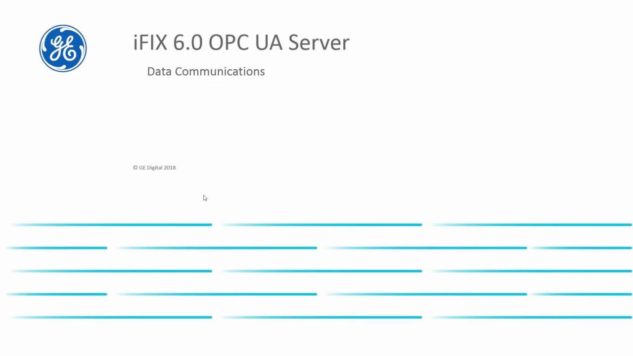 iFIX Demo: OPC UA Server Data Communications - Part 1