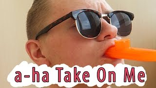 a-ha - Take On Me(казу кавер/kazoo cover)