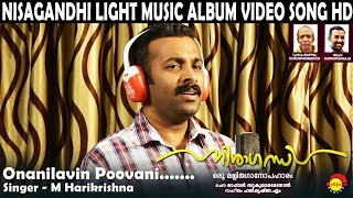 Onanilavin Poovani | M Harikrishna | Nisagandhi | Light Music Album Song