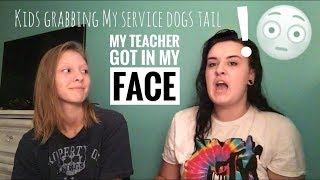 TEACHERS INTERFERING WITH MY SERVICE DOG | STORYTIME