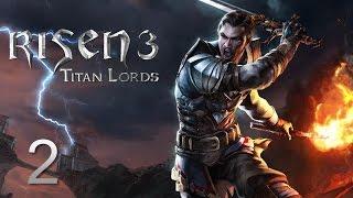 Risen 3: Titan Lords прохождение с Карном. Часть 2