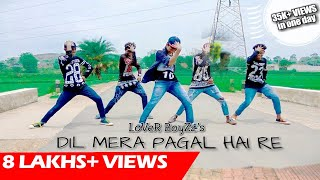 LoVeR BoyZz - DIL MERA PAGAL HAI RE || New Nagpuri Sadri Dance ||720p HD|| LoVeR BoyZz