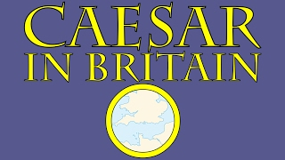 Caesar In Britain 55 B C E