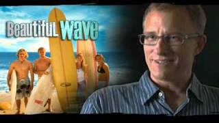 Director David Mueller talks about Beautiful Wave