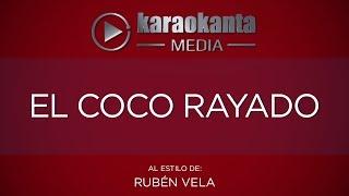 Karaokanta - Rubén Vela - El coco rayado