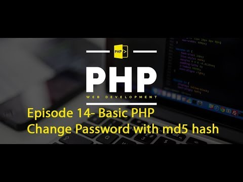 Episode 14- Basic PHP - Change Password With Md5 Hash