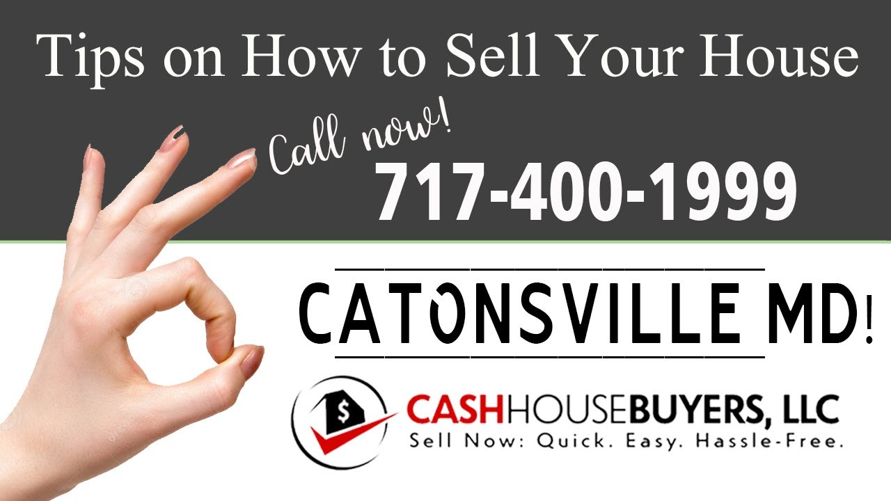 Tips Sell House Fast Catonsville | Call 7174001999 | We Buy Houses Catonsville