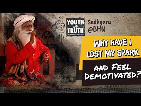 Why Have I Lost My Spark and Feel Demotivated? #UnplugWithSadhguru