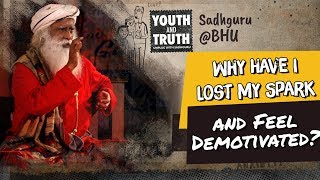 Why Have I Lost My Spark And Feel Demotivated UnplugWithSadhguru