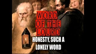 #WordOfTheLourd   HONESTY, SUCH A LONELY WORD