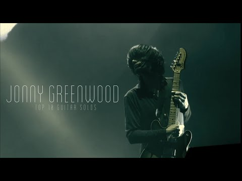 Jonny Greenwood (Radiohead) - Top Best Guitar Solos (Best Live Performances)[PART 1]