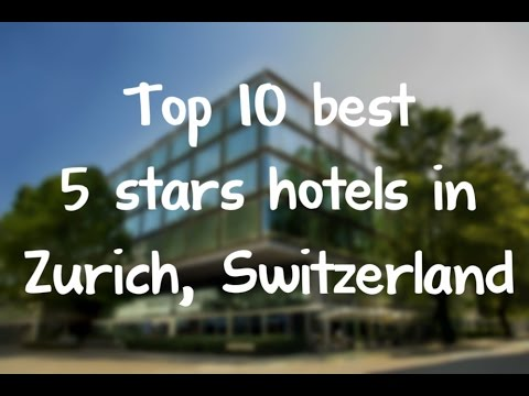 Top 10 best 5 stars hotels in Zurich, Switzerland sorted by Rating Guests