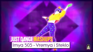 Imya 505 | Just Dance Unlimited FanMade Mashup