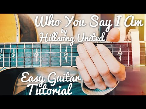 Who You Say I Am Hillsong United Guitar Tutorial // Who You Say I Am Guitar // Lesson #429