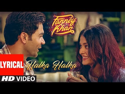 Halka Halka Lyrical Video | FANNEY KHAN | Aishwarya Rai Bach