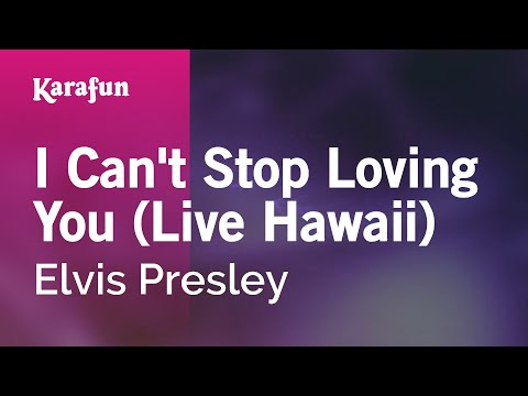 Karaoke I Can't Stop Loving You (Live Hawaii) - Elvis Presley *