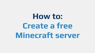 How to: Create a free Minecraft server