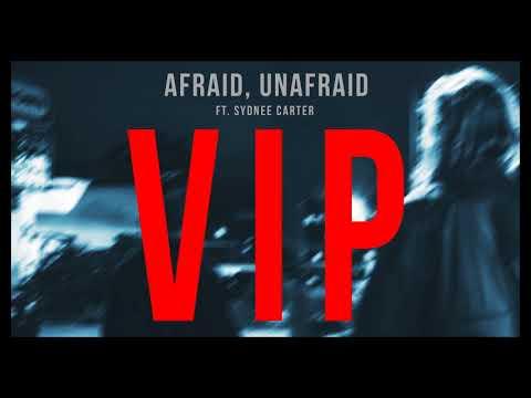Afraid, Unafraid feat. Sydnee Carter [SLUMBERJACK VIP]