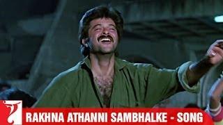Rakhna Athanni Sambhalke - Song - Vijay