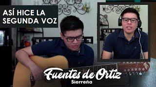 Así hice la Segunda Voz   Fuentes de Ortiz Sierreña/Campirana   Chano Cota
