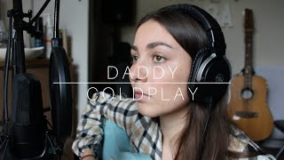 Daddy - Coldplay Cover By Billie Flynn