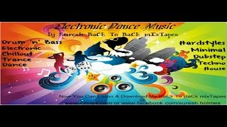 Dj Suresh BaCk To BaCk mIxTapes - Electronic Dance Music #1