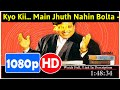 Kyo Kii... Main Jhuth Nahin Bolta (2001) *Full* MoVieS#*