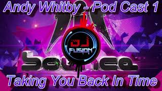 Andy Whitby Pod Cast 1 - Bounce history - Gbx / Bounce / Dance / Club Anthems