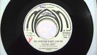 No African Name For Me - Calypso Crazy