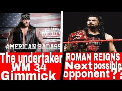 Wrestlemania 34 leaked? / Roman reigns next opponent / wrestlemania 34 undertaker gimmick